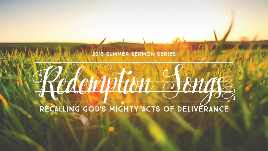 Redemption Songs: Recalling God's Mighty Acts of Deliverance