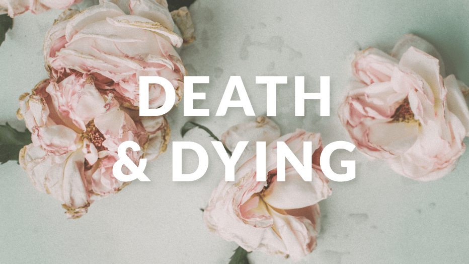 Death & Dying