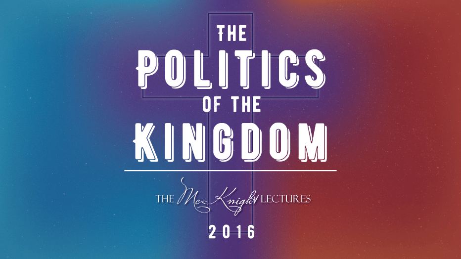 McKnight Lectures 2016: The Politics of the Kingdom