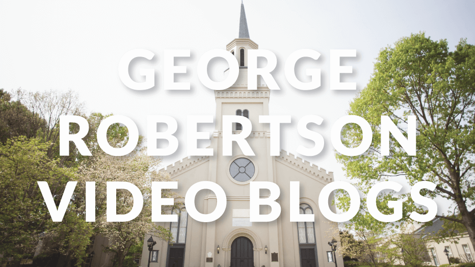 George Robertson Video Blogs