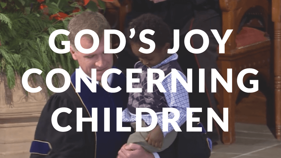 God's Joy Concerning Children