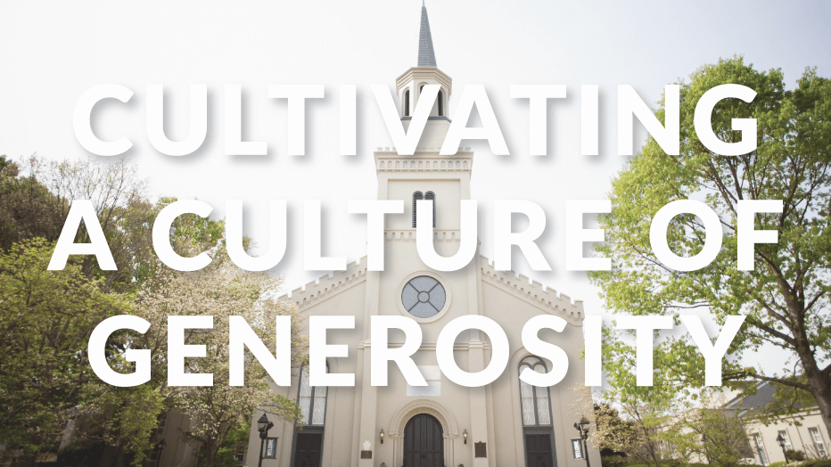 Cultivating a Culture of Generosity