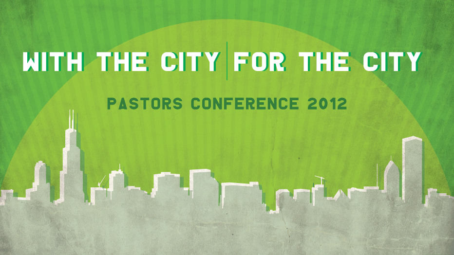 2012 Pastors Conference: With the City, For the City