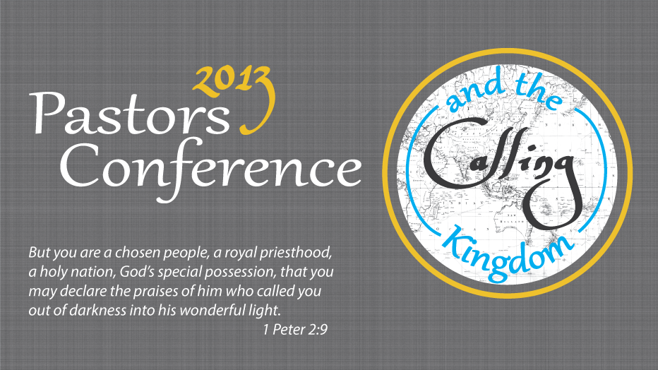 2013 Pastors Conference: Calling and the Kingdom