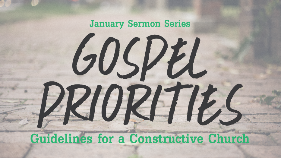 Gospel Priorities: Guidelines for a Constructive Church