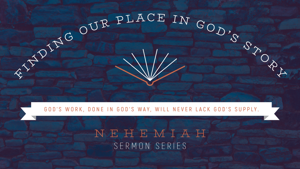 Nehemiah: Finding Our Place in God's Story