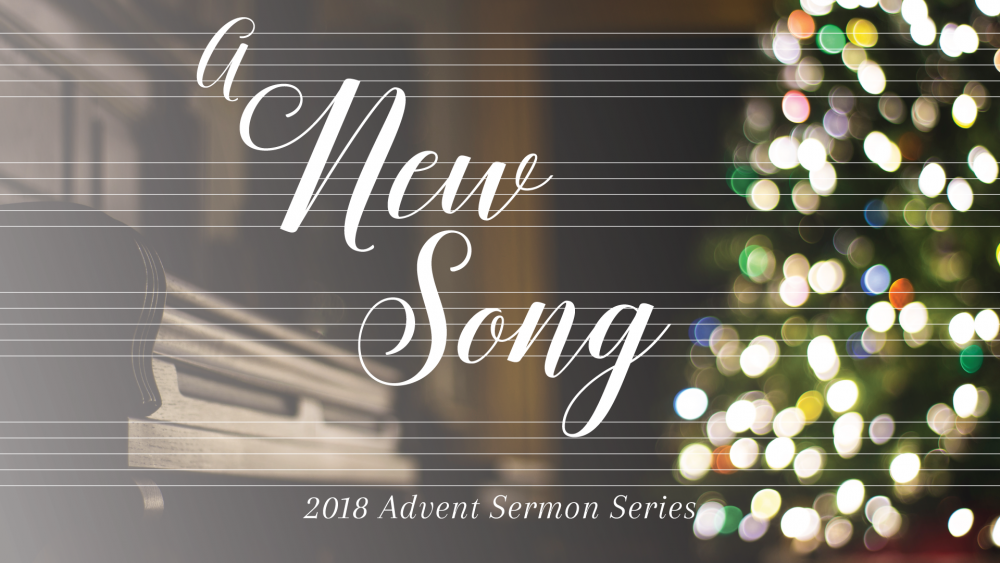 Advent 2018—A New Song