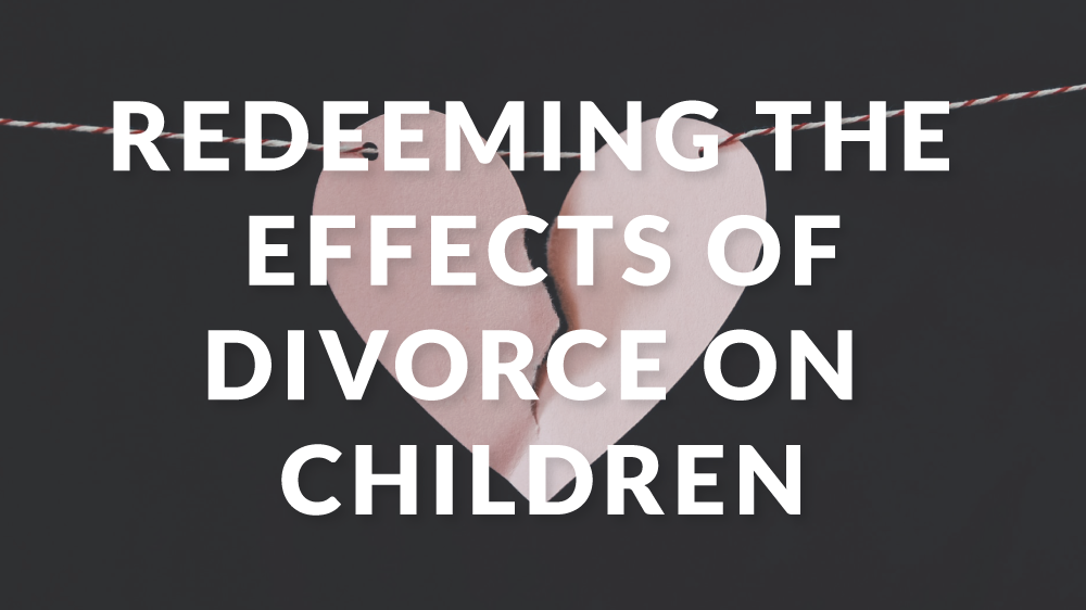 Redeeming the Effects of Divorce on Children