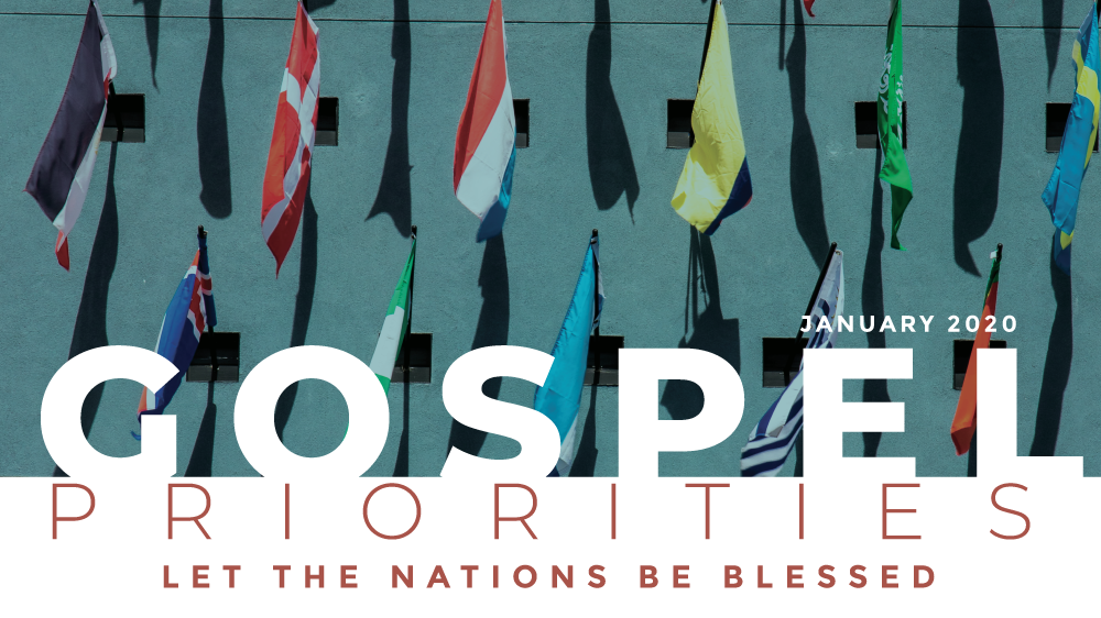 Gospel Priorities 2020: Let the Nations Be Blessed