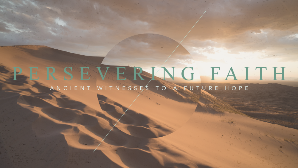 Persevering Faith: Ancient Witnesses to a Future Hope