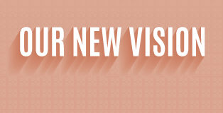 Our New Vision